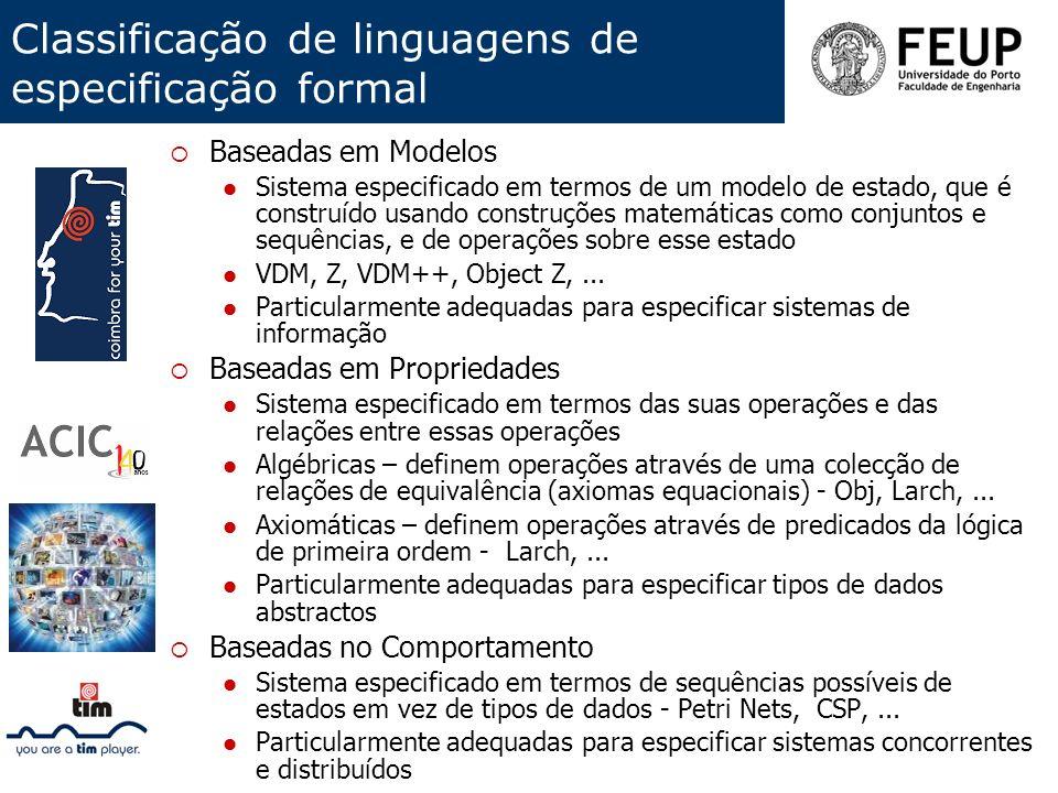 Classificação de linguagens de especificação formal Baseadas em Modelos Sistema especificado em termos de um modelo de estado, que é construído usando
