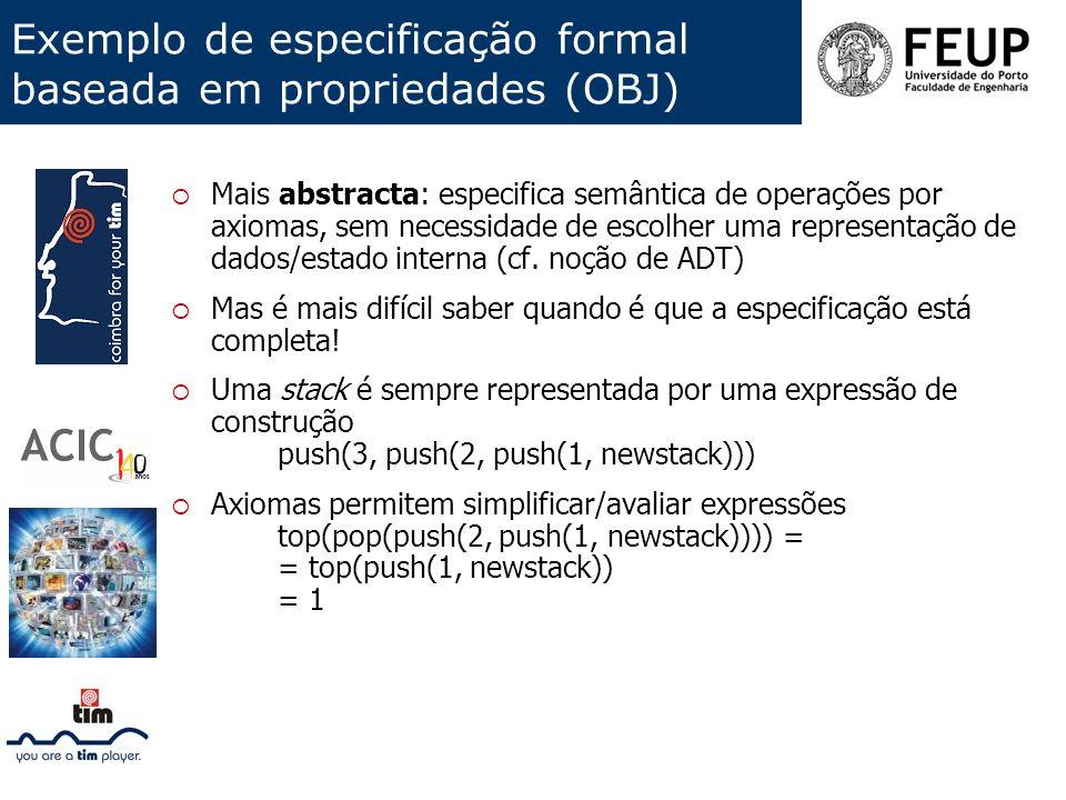Mais abstracta: especifica semântica de operações por axiomas, sem necessidade de escolher uma representação de dados/estado interna (cf. noção de ADT