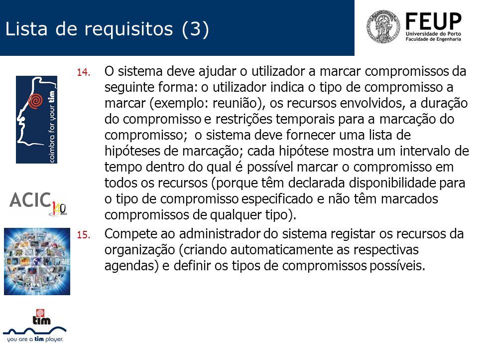 Lista de requisitos (3) 14. O sistema deve ajudar o utilizador a marcar compromissos da seguinte forma: o utilizador indica o tipo de compromisso a ma