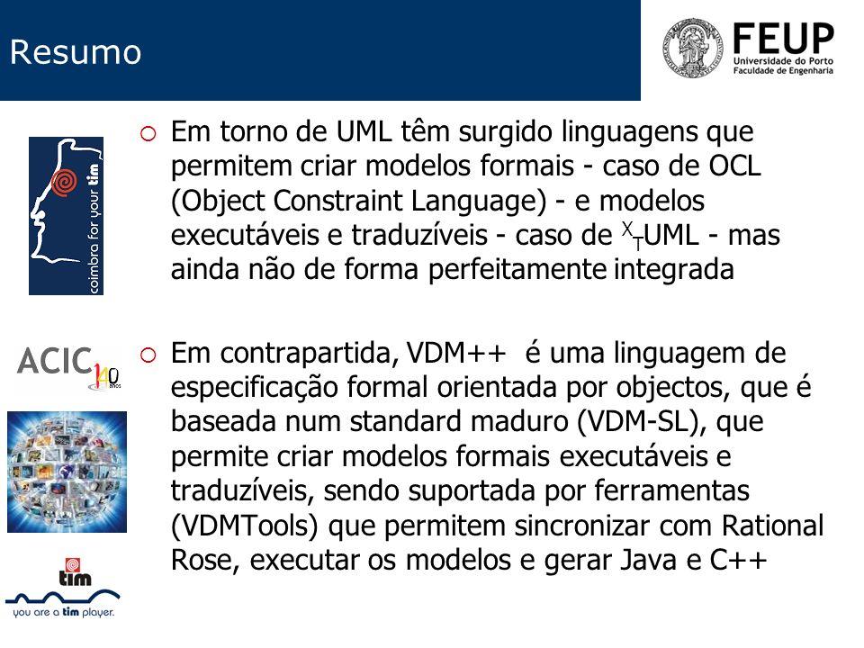Resumo Em torno de UML têm surgido linguagens que permitem criar modelos formais - caso de OCL (Object Constraint Language) - e modelos executáveis e