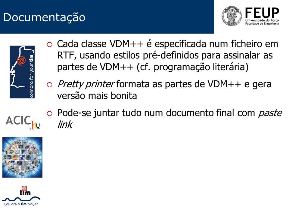 Documentação Cada classe VDM++ é especificada num ficheiro em RTF, usando estilos pré-definidos para assinalar as partes de VDM++ (cf. programação lit