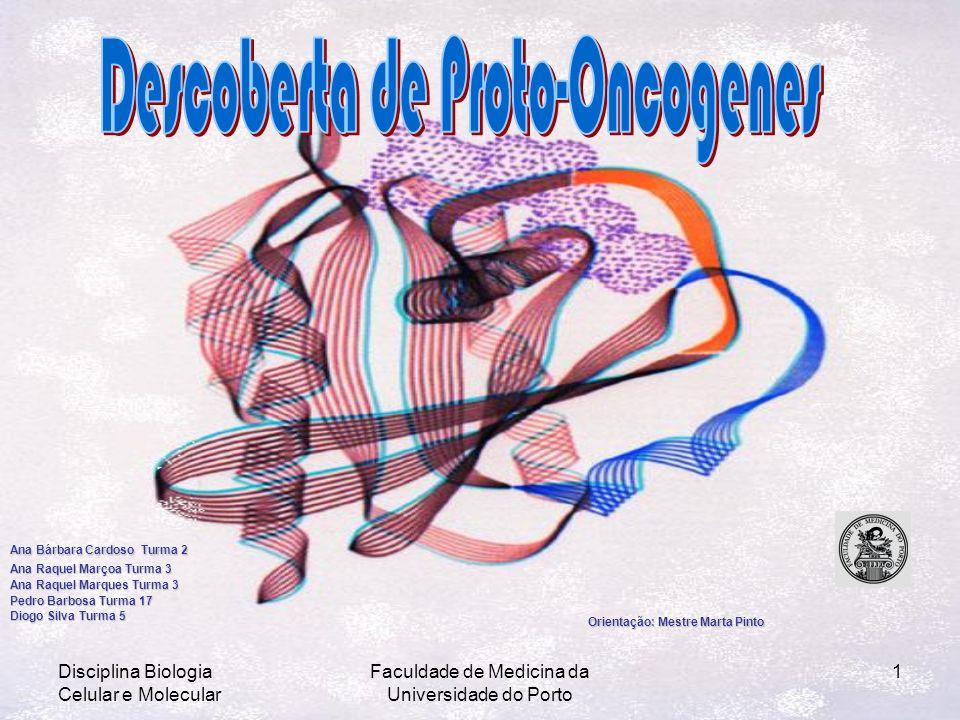 Disciplina Biologia Celular e Molecular Faculdade de Medicina da Universidade do Porto 1 Ana Bárbara Cardoso Turma 2 Ana Raquel Marçoa Turma 3 Ana Raq