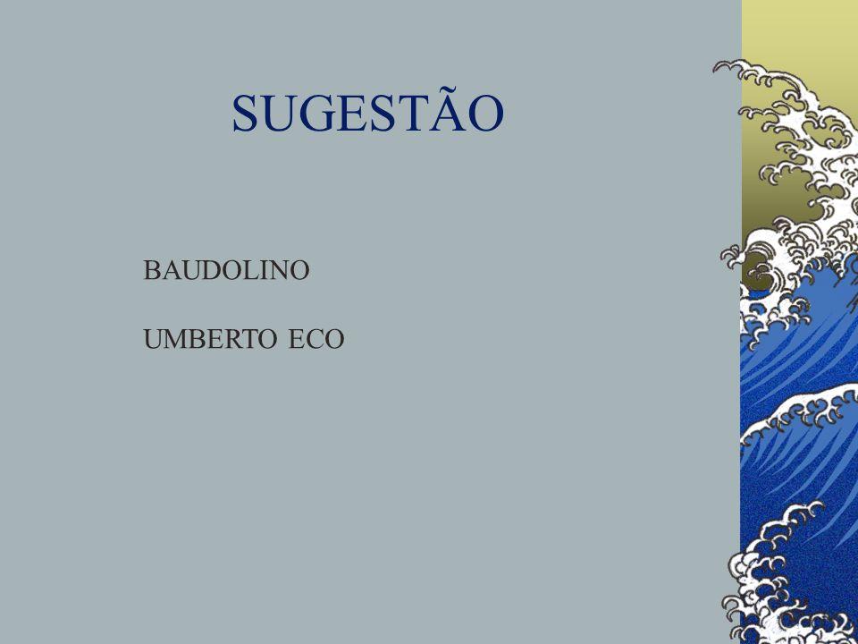 SUGESTÃO BAUDOLINO UMBERTO ECO