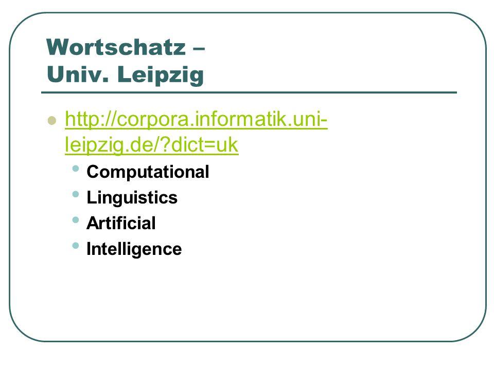 Wortschatz – Univ. Leipzig http://corpora.informatik.uni- leipzig.de/?dict=uk http://corpora.informatik.uni- leipzig.de/?dict=uk Computational Linguis