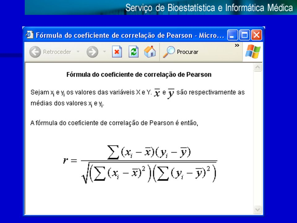 Correlação O coeficiente de correlação de Pearson é uma medida da 'qualidade' da aproximação da relação entre duas variáveis por uma recta, ou seja, a