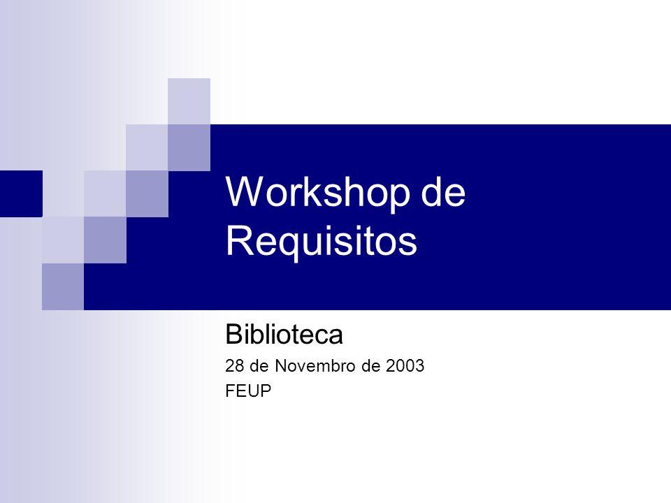 Workshop de Requisitos2 28 de Novembro de 2003 Resumo Introdução ao Workshop Âmbito do projecto Objectivo Aspectos importantes Análise dos Workflows Exemplares danificados Desmarcação de reservas Processo de inscrição Análise do sistema E-Glue O que é o E-Glue.