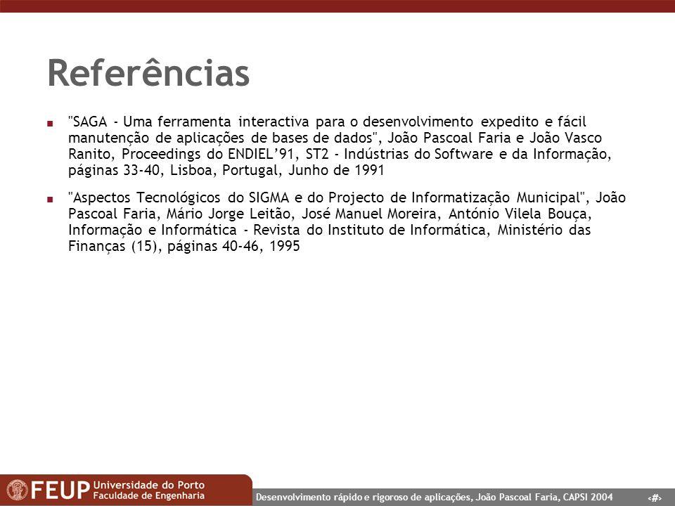18 Desenvolvimento rápido e rigoroso de aplicações, João Pascoal Faria, CAPSI 2004 Referências n