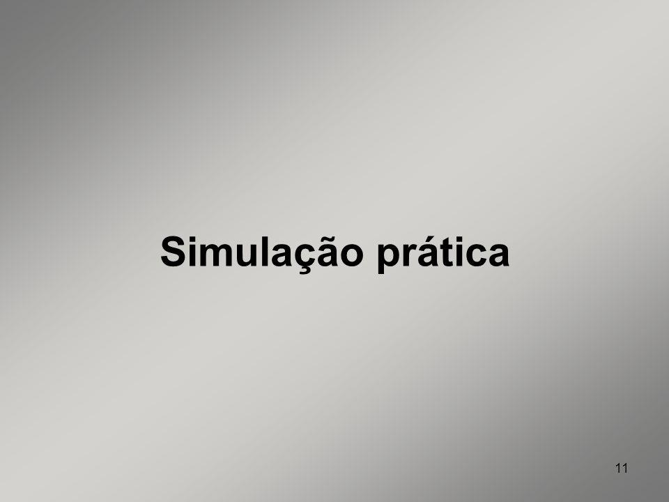 11 Simulação prática