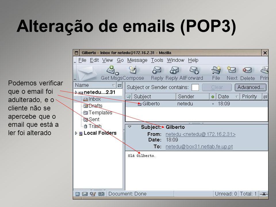 24 Alteração de emails (POP3) Podemos verificar que o email foi adulterado, e o cliente não se apercebe que o email que está a ler foi alterado