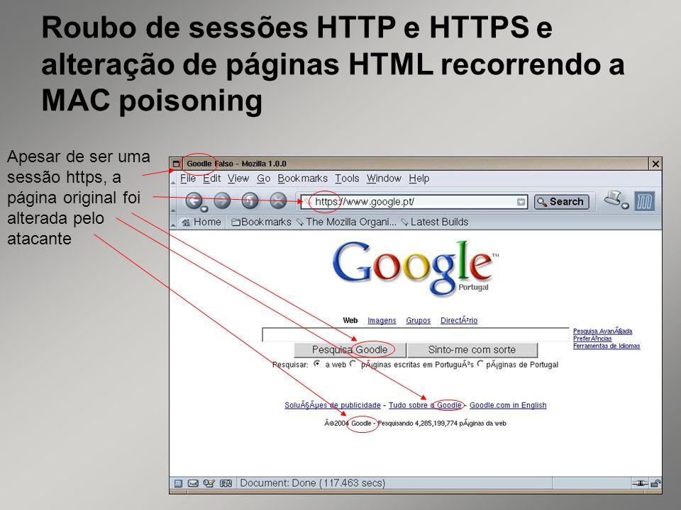 40 Roubo de sessões HTTP e HTTPS e alteração de páginas HTML recorrendo a MAC poisoning Apesar de ser uma sessão https, a página original foi alterada