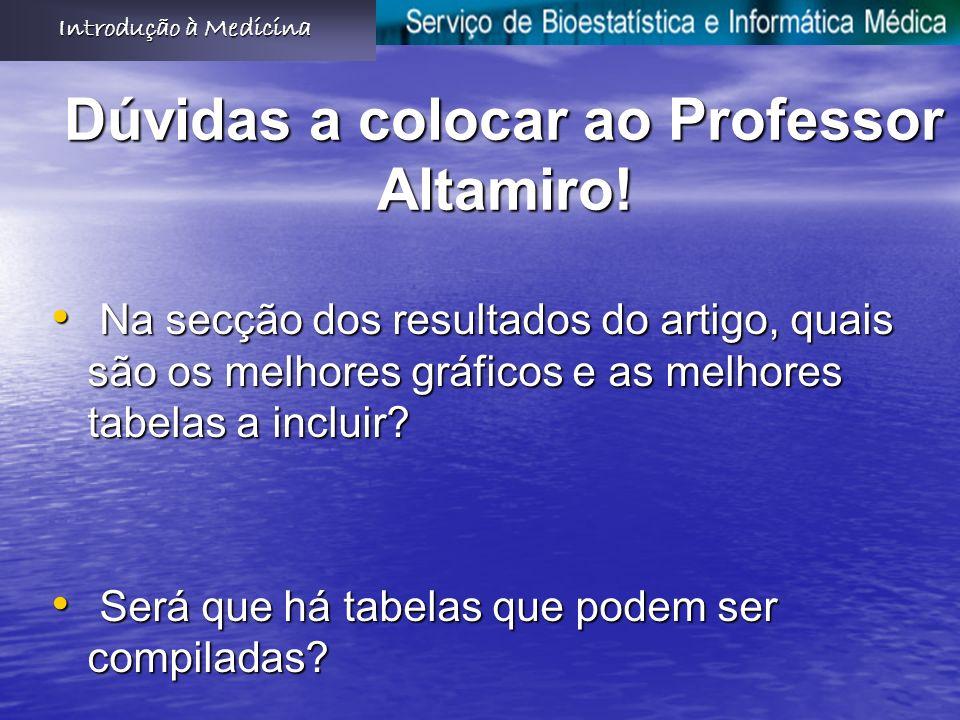 Dúvidas a colocar ao Professor Altamiro.