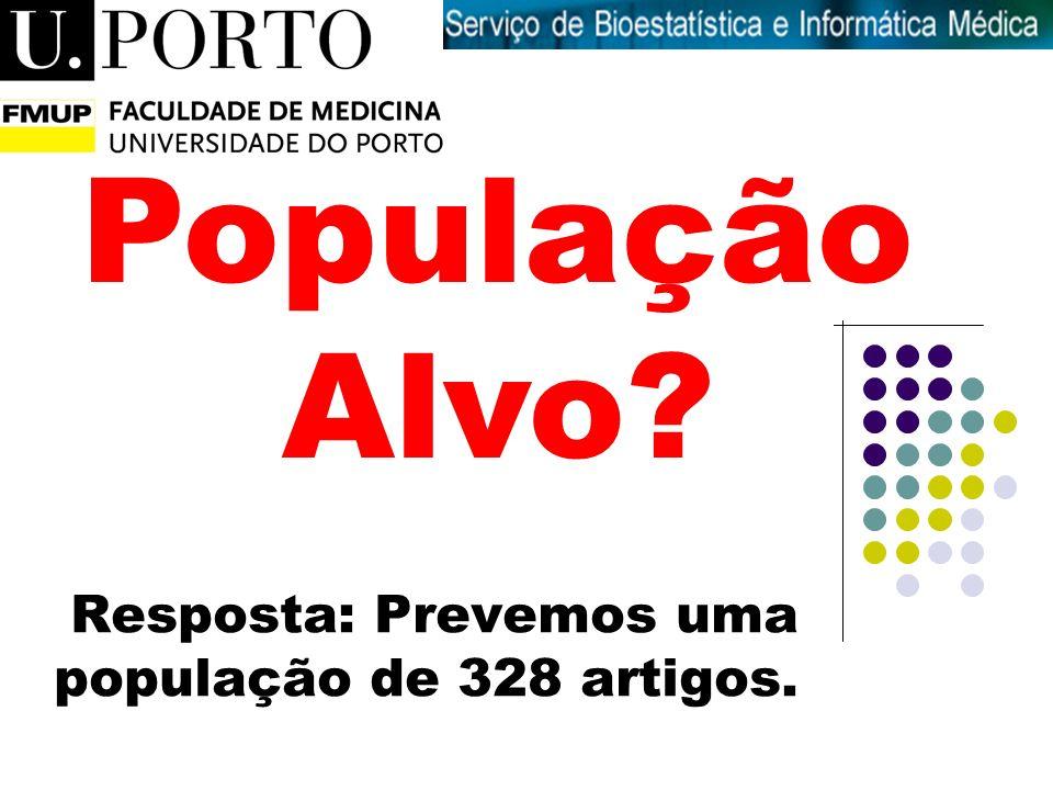 Resposta: Prevemos uma população de 328 artigos. Introdução à Medicina População Alvo