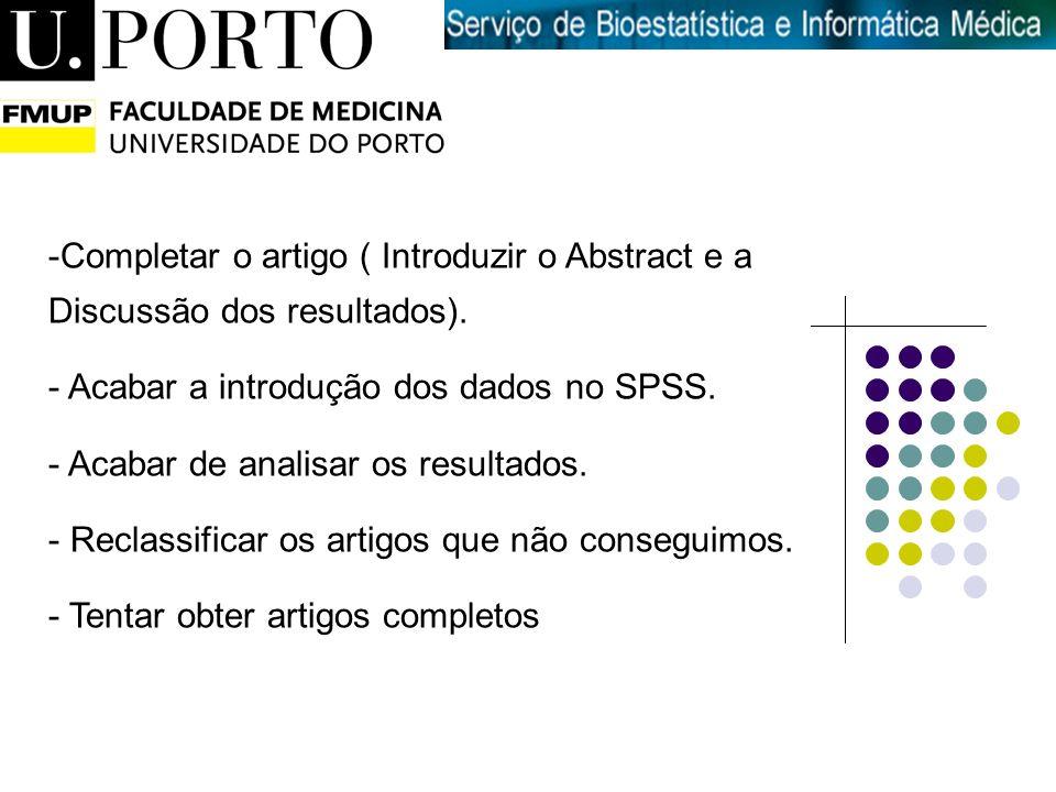 Introdução à Medicina -Completar o artigo ( Introduzir o Abstract e a Discussão dos resultados). - Acabar a introdução dos dados no SPSS. - Acabar de