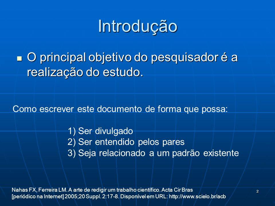 2 Introdução O principal objetivo do pesquisador é a realização do estudo. O principal objetivo do pesquisador é a realização do estudo. Nahas FX, Fer