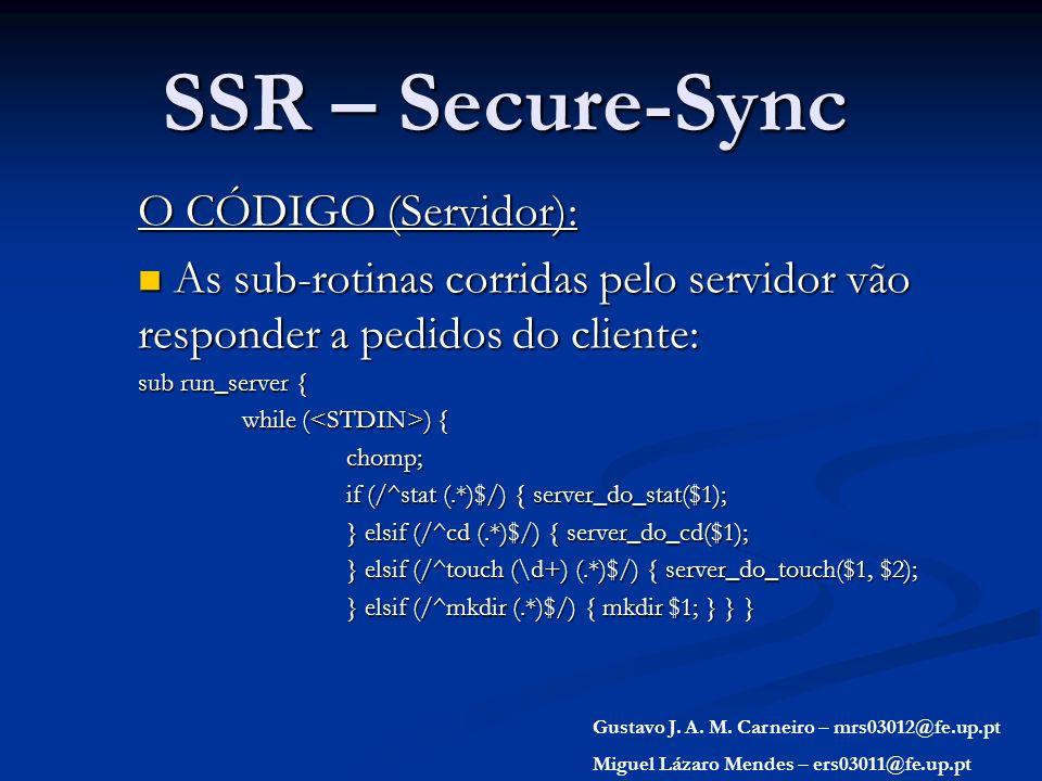 SSR – Secure-Sync O CÓDIGO (Servidor): As sub-rotinas corridas pelo servidor vão responder a pedidos do cliente: As sub-rotinas corridas pelo servidor