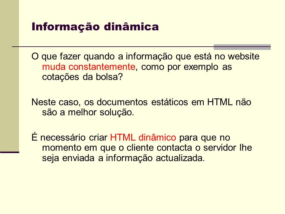 PHP É uma linguagem de programação vocacionada para o desenvolvimento de aplicações orientadas para a www.