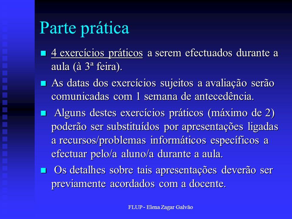 FLUP - Elena Zagar Galvão Parte prática 4 exercícios práticos a serem efectuados durante a aula (à 3ª feira).
