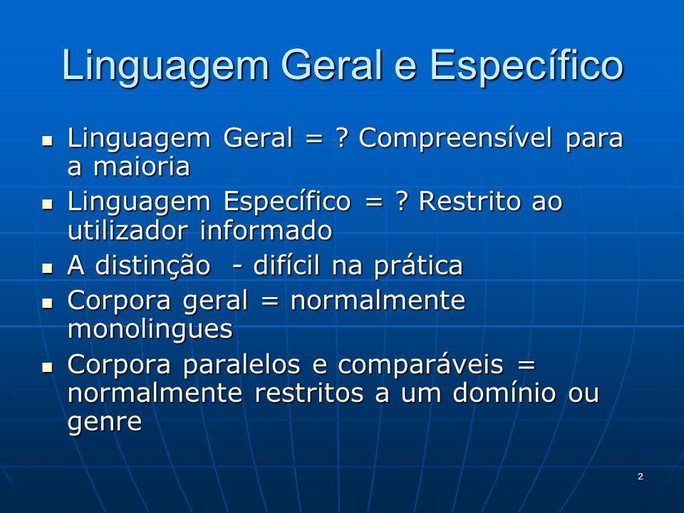 2 Linguagem Geral e Específico Linguagem Geral = .