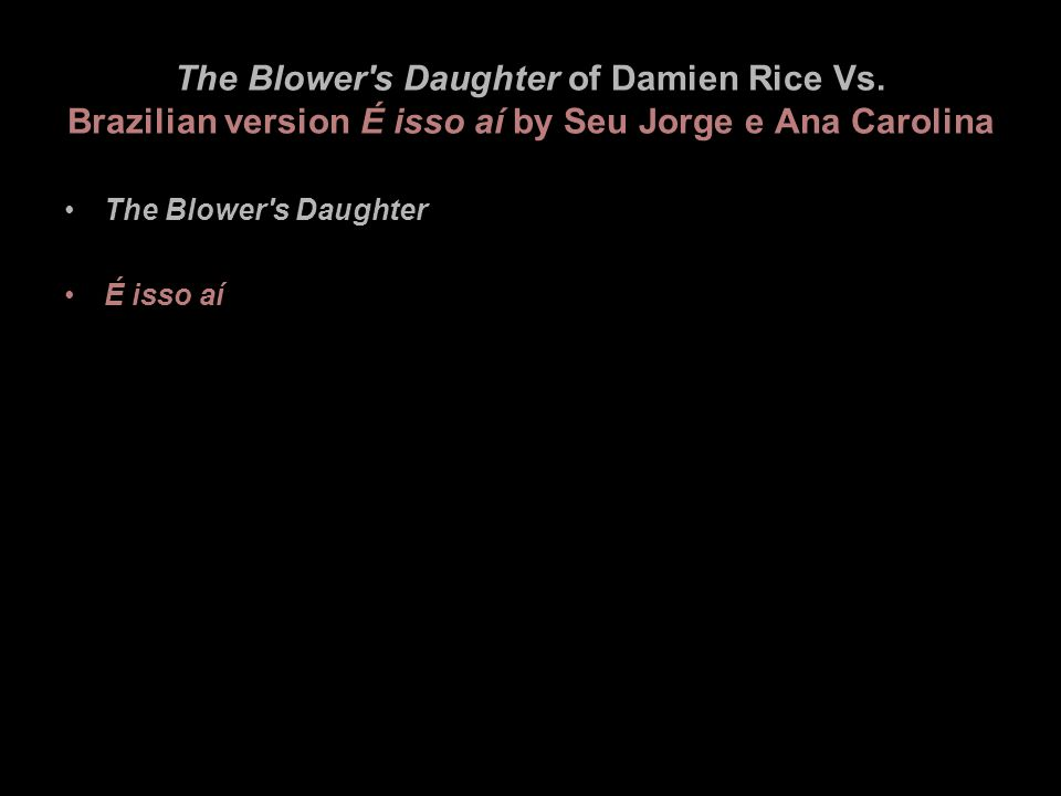 The Blower s Daughter of Damien Rice Vs.