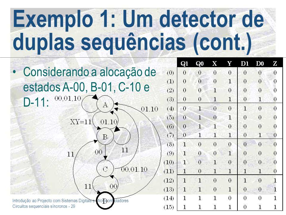 Introdução ao Projecto com Sistemas Digitais e Microcontroladores Circuitos sequenciais síncronos - 29 Exemplo 1: Um detector de duplas sequências (co