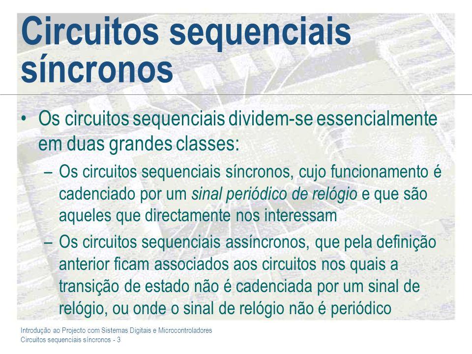 Introdução ao Projecto com Sistemas Digitais e Microcontroladores Circuitos sequenciais síncronos - 64 A testabilidade de circuitos sequenciais (cont.) A tarefa, para este caso, é relativamente simples: 1 0 0 1 1 0 0 1/0 1 1 1