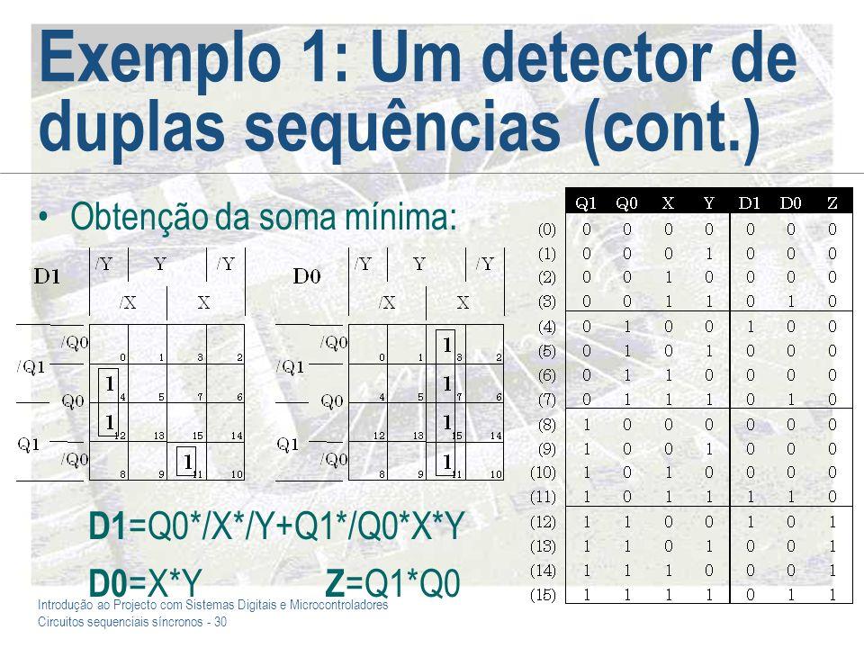 Introdução ao Projecto com Sistemas Digitais e Microcontroladores Circuitos sequenciais síncronos - 30 Exemplo 1: Um detector de duplas sequências (co