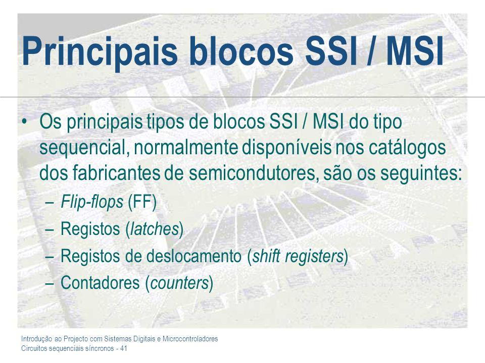 Introdução ao Projecto com Sistemas Digitais e Microcontroladores Circuitos sequenciais síncronos - 41 Principais blocos SSI / MSI Os principais tipos