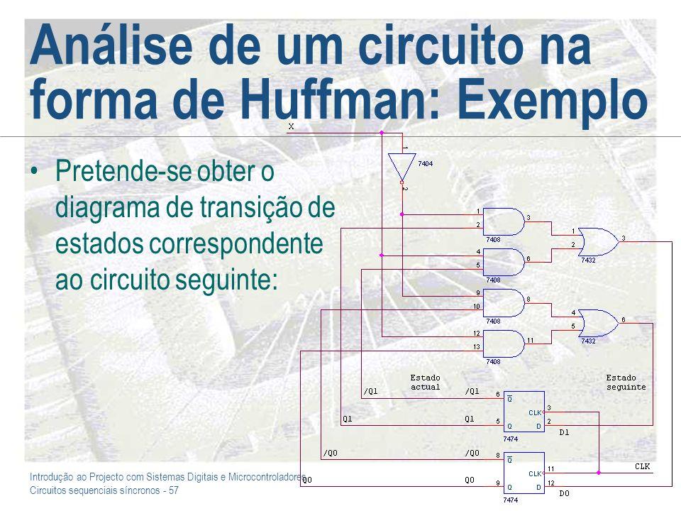 Introdução ao Projecto com Sistemas Digitais e Microcontroladores Circuitos sequenciais síncronos - 57 Análise de um circuito na forma de Huffman: Exe