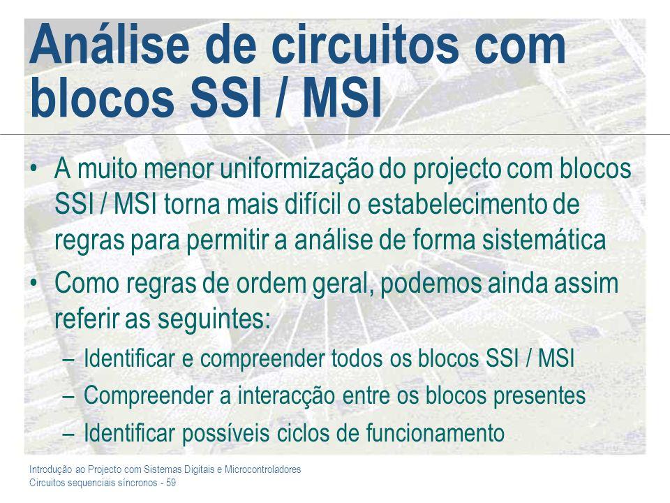 Introdução ao Projecto com Sistemas Digitais e Microcontroladores Circuitos sequenciais síncronos - 59 Análise de circuitos com blocos SSI / MSI A mui