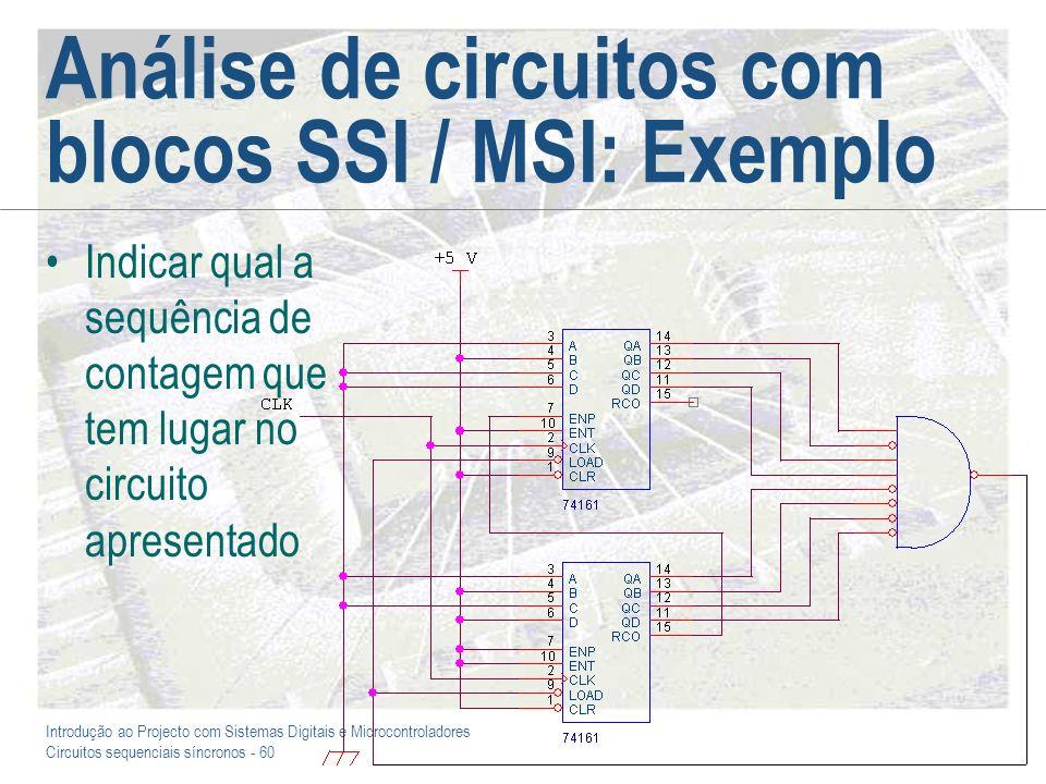 Introdução ao Projecto com Sistemas Digitais e Microcontroladores Circuitos sequenciais síncronos - 60 Análise de circuitos com blocos SSI / MSI: Exem