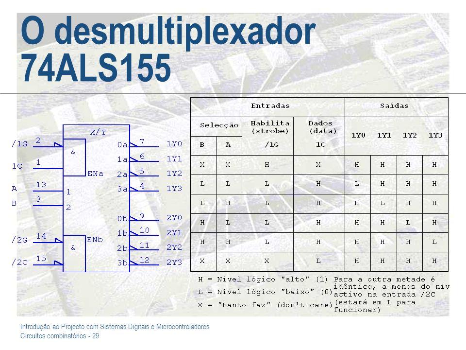 Introdução ao Projecto com Sistemas Digitais e Microcontroladores Circuitos combinatórios - 29 O desmultiplexador 74ALS155