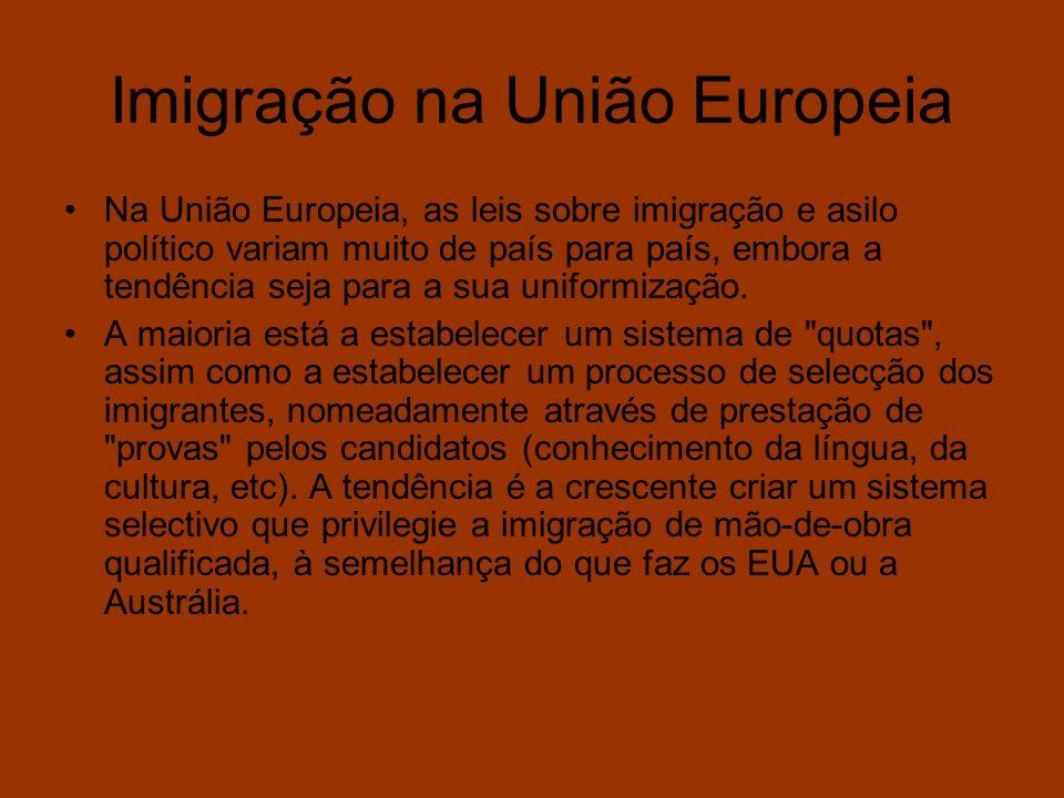 Imigração na União Europeia Na União Europeia, as leis sobre imigração e asilo político variam muito de país para país, embora a tendência seja para a