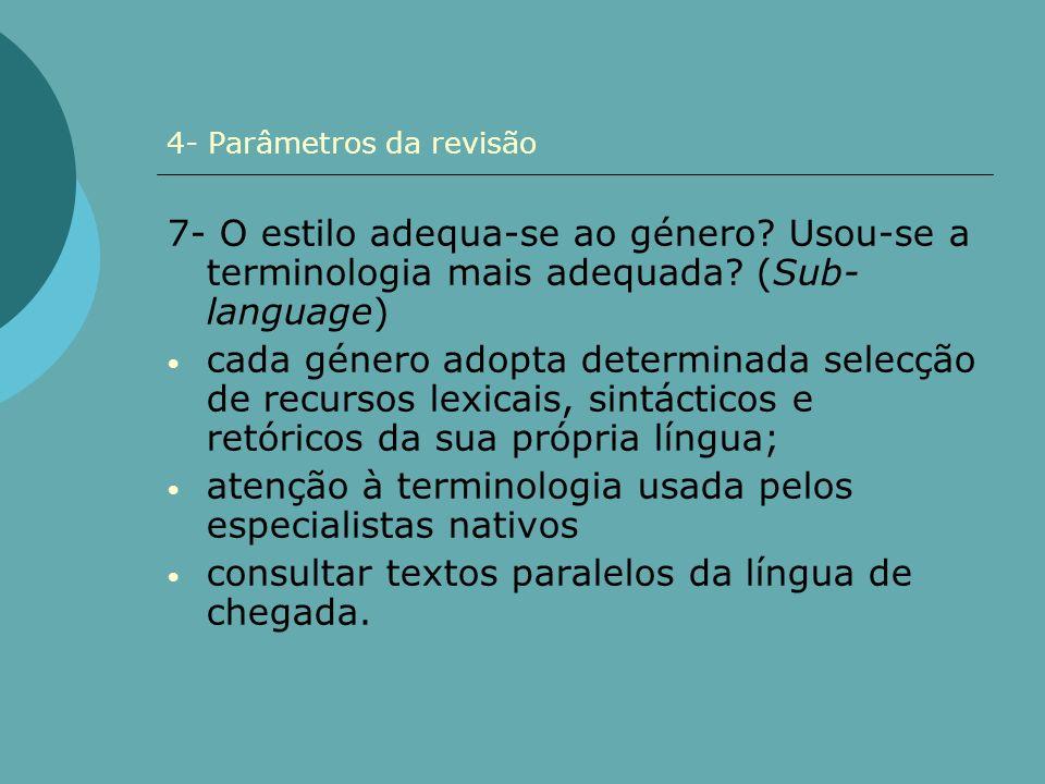 4- Parâmetros da revisão 7- O estilo adequa-se ao género? Usou-se a terminologia mais adequada? (Sub- language) cada género adopta determinada selecçã