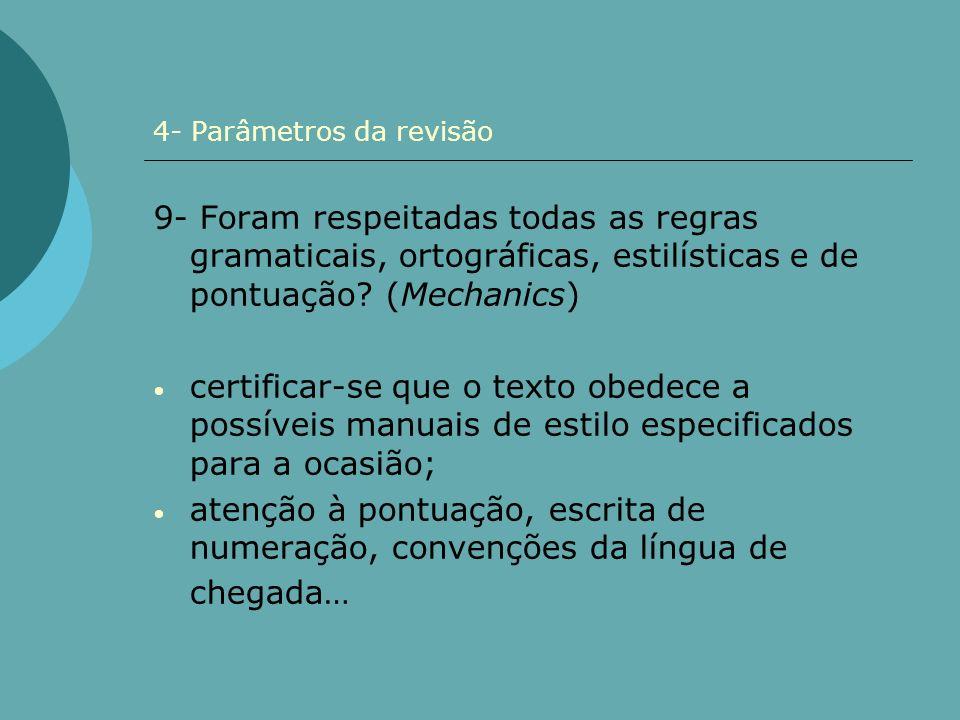 4- Parâmetros da revisão 9- Foram respeitadas todas as regras gramaticais, ortográficas, estilísticas e de pontuação? (Mechanics) certificar-se que o