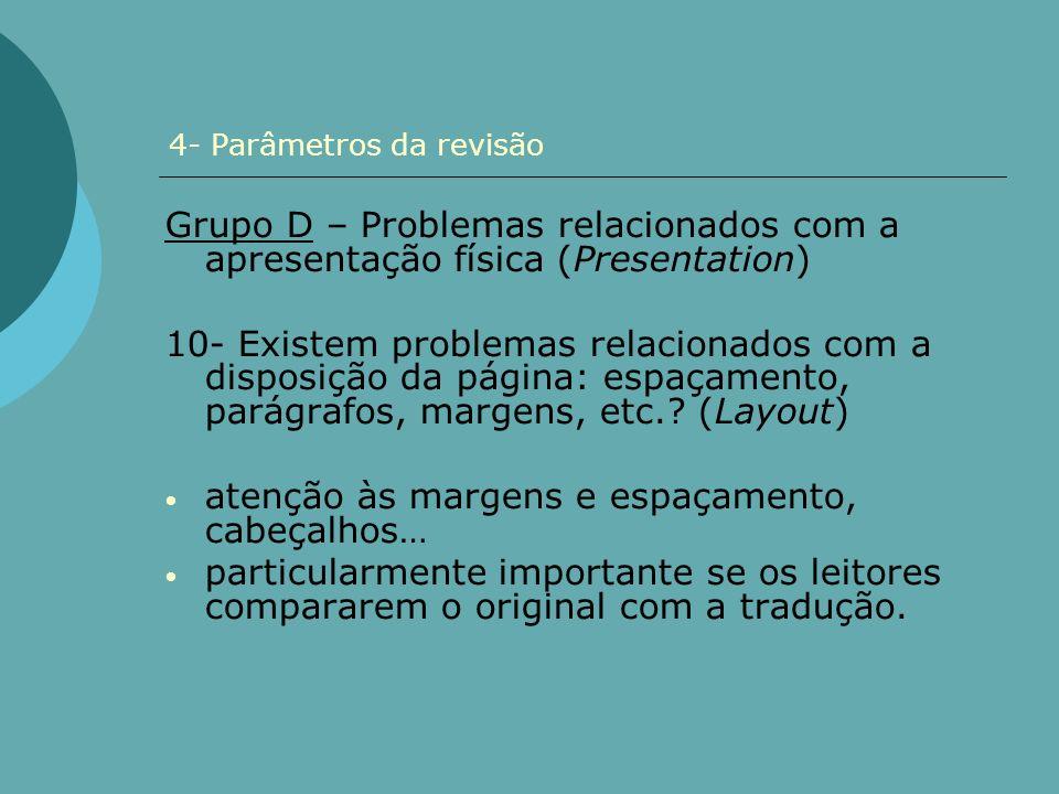 4- Parâmetros da revisão Grupo D – Problemas relacionados com a apresentação física (Presentation) 10- Existem problemas relacionados com a disposição