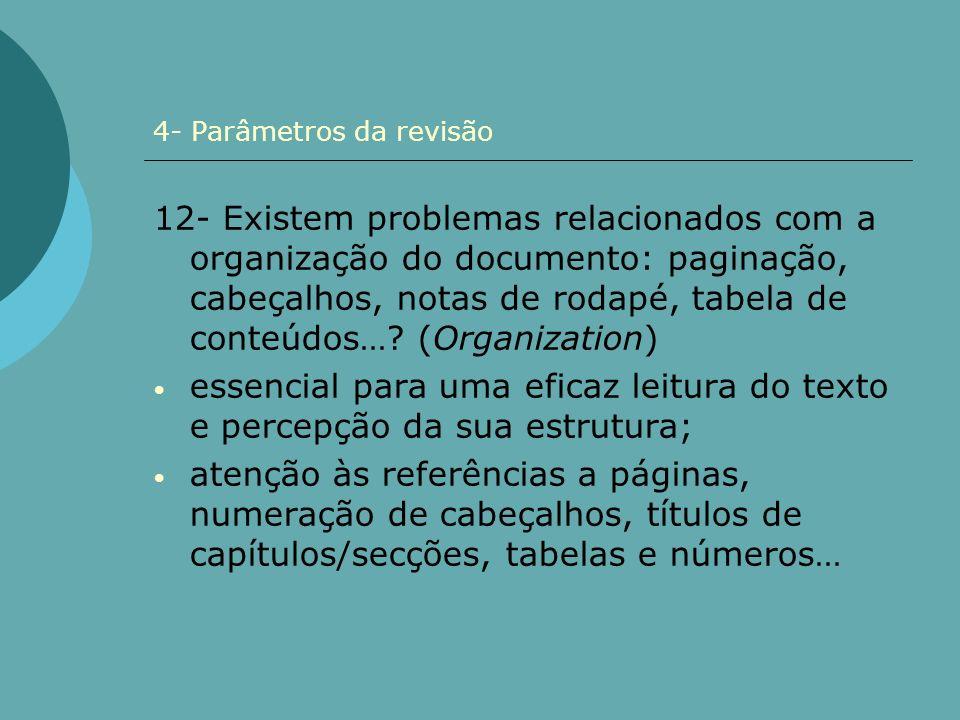 4- Parâmetros da revisão 12- Existem problemas relacionados com a organização do documento: paginação, cabeçalhos, notas de rodapé, tabela de conteúdo