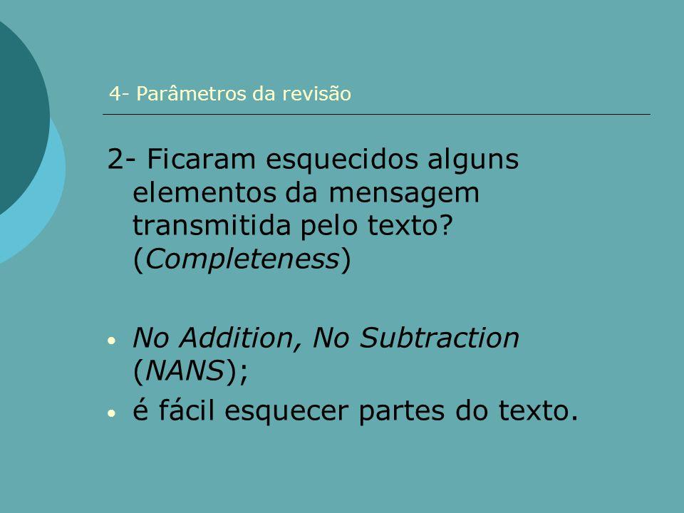 4- Parâmetros da revisão 2- Ficaram esquecidos alguns elementos da mensagem transmitida pelo texto? (Completeness) No Addition, No Subtraction (NANS);