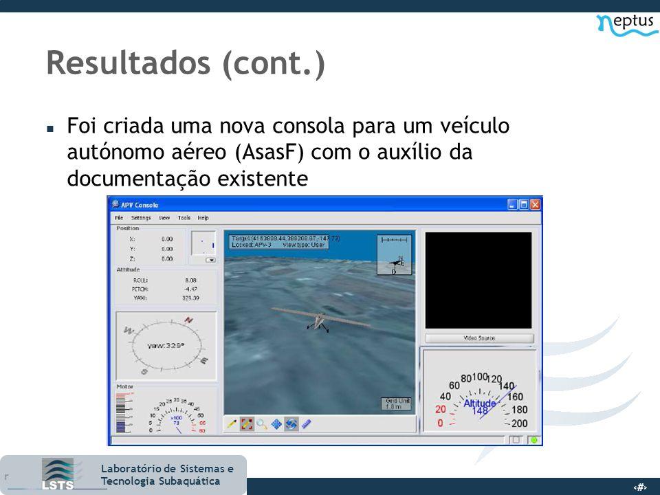 19 Laboratório de Sistemas e Tecnologia Subaquática Resultados (cont.) n Foi criada uma nova consola para um veículo autónomo aéreo (AsasF) com o auxí