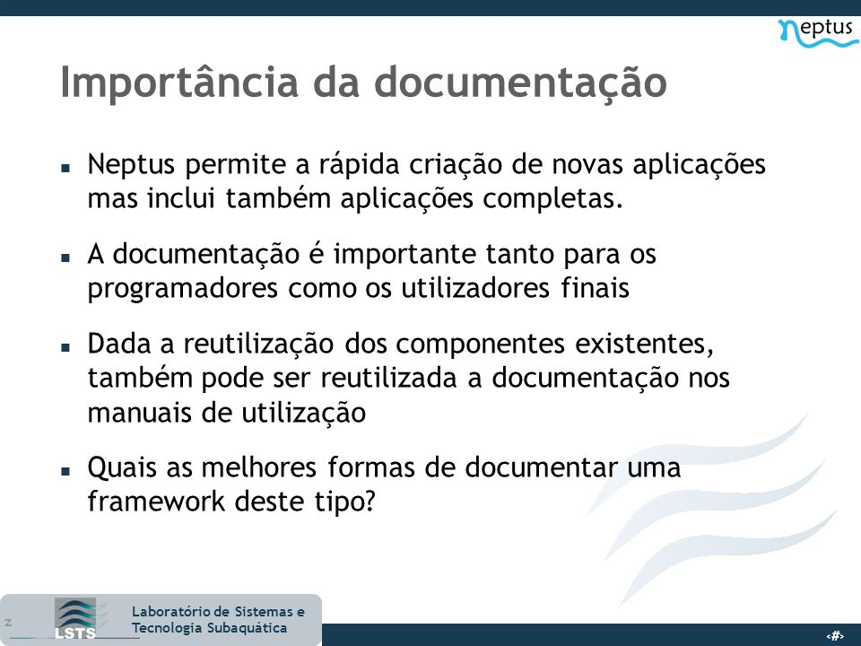5 Laboratório de Sistemas e Tecnologia Subaquática Como documentar - MediaWiki n Permite uma fácil edição e consulta da documentação n Permite a crição de hiperligações entre tópicos relacionados n Obtenção de feedback (comentários) dos utilizadores finais n Os responsáveis de cada módulo, documentam o seu código, os parceiros revêem a documentação.