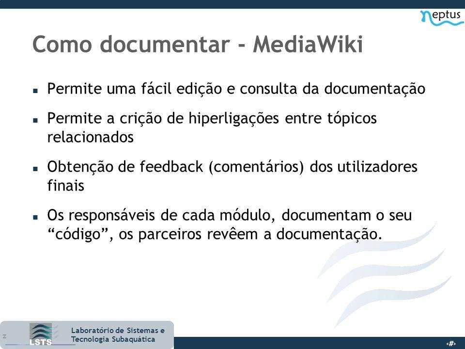 5 Laboratório de Sistemas e Tecnologia Subaquática Como documentar - MediaWiki n Permite uma fácil edição e consulta da documentação n Permite a criçã