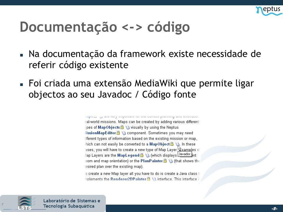 7 Laboratório de Sistemas e Tecnologia Subaquática Documentação código n Na documentação da framework existe necessidade de referir código existente n