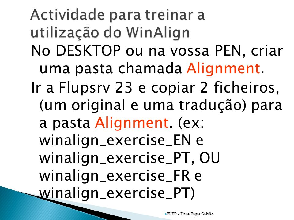WinAlign File menu New Project Dar um nome ao projecto, por ex.