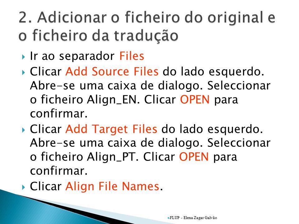 Ir ao separador Files Clicar Add Source Files do lado esquerdo. Abre-se uma caixa de dialogo. Seleccionar o ficheiro Align_EN. Clicar OPEN para confir