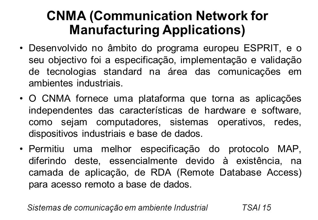 Sistemas de comunicação em ambiente Industrial TSAI 15 CNMA (Communication Network for Manufacturing Applications) Desenvolvido no âmbito do programa