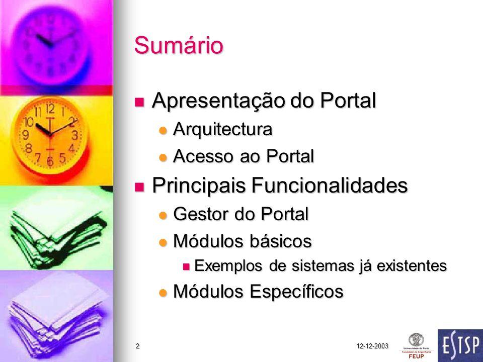 12-12-20032 Sumário Apresentação do Portal Apresentação do Portal Arquitectura Arquitectura Acesso ao Portal Acesso ao Portal Principais Funcionalidad
