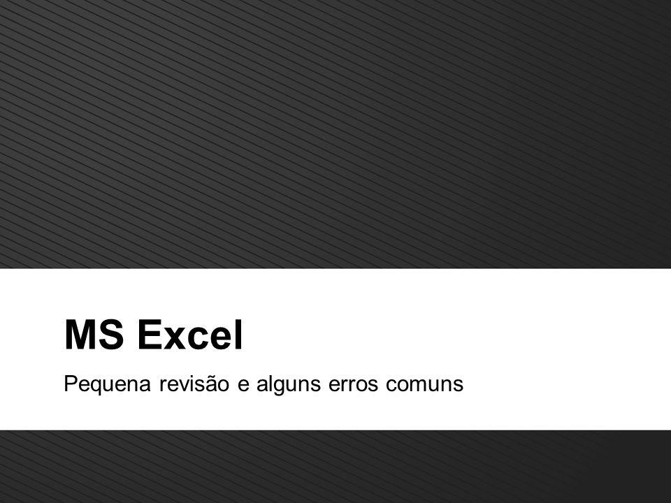 MS Excel Pequena revisão e alguns erros comuns