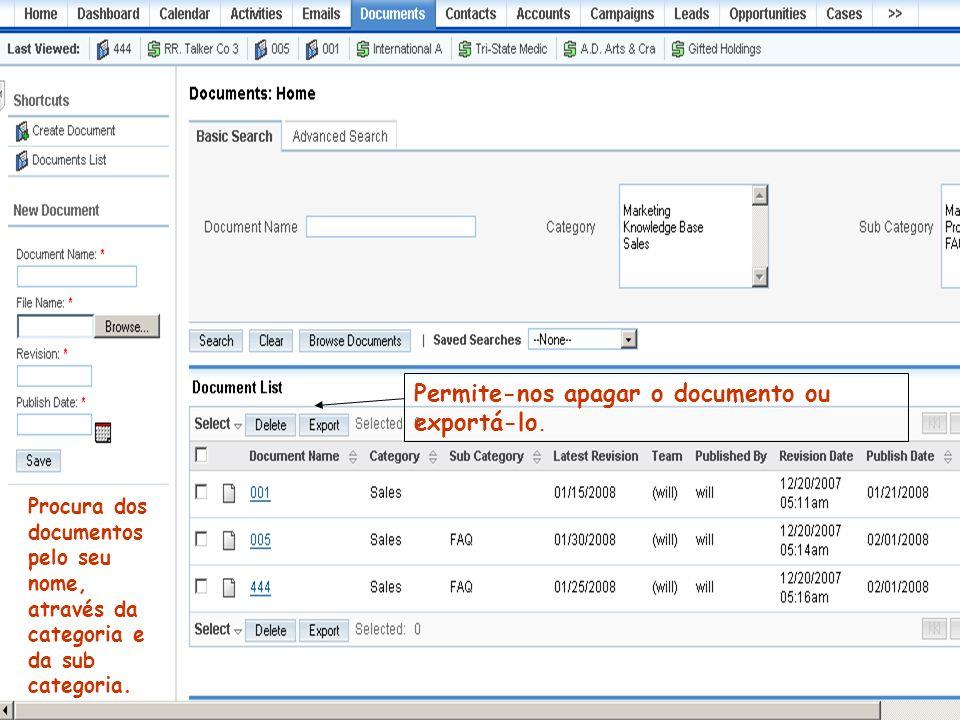 Procura dos documentos pelo seu nome, através da categoria e da sub categoria. Permite-nos apagar o documento ou exportá-lo.