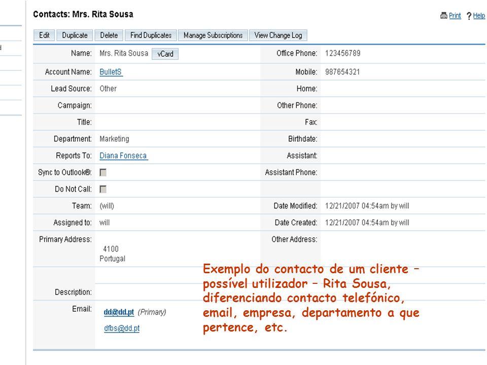 Exemplo do contacto de um cliente – possível utilizador – Rita Sousa, diferenciando contacto telefónico, email, empresa, departamento a que pertence,