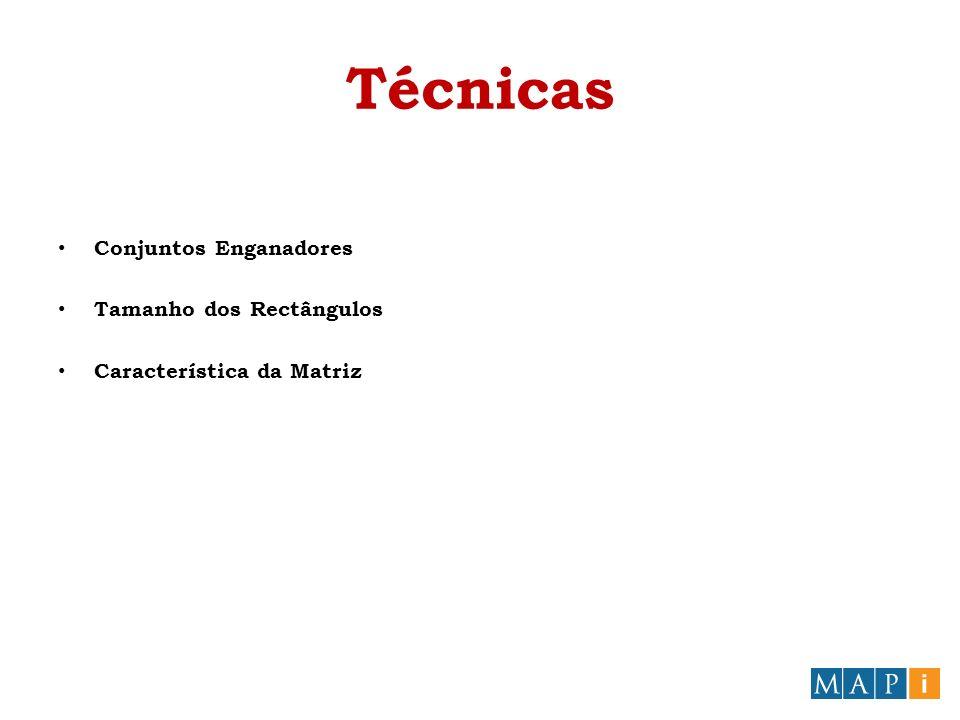 Técnicas Conjuntos Enganadores Tamanho dos Rectângulos Característica da Matriz
