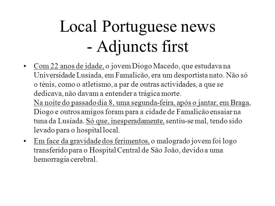 Local Portuguese news - Adjuncts first Com 22 anos de idade, o jovem Diogo Macedo, que estudava na Universidade Lusíada, em Famalicão, era um desportista nato.